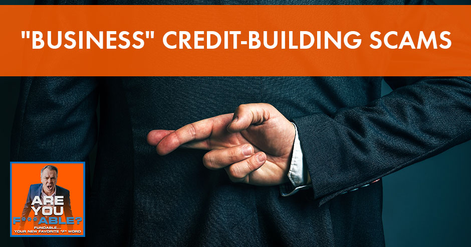 AYF 31 | Business Credit Building Scams