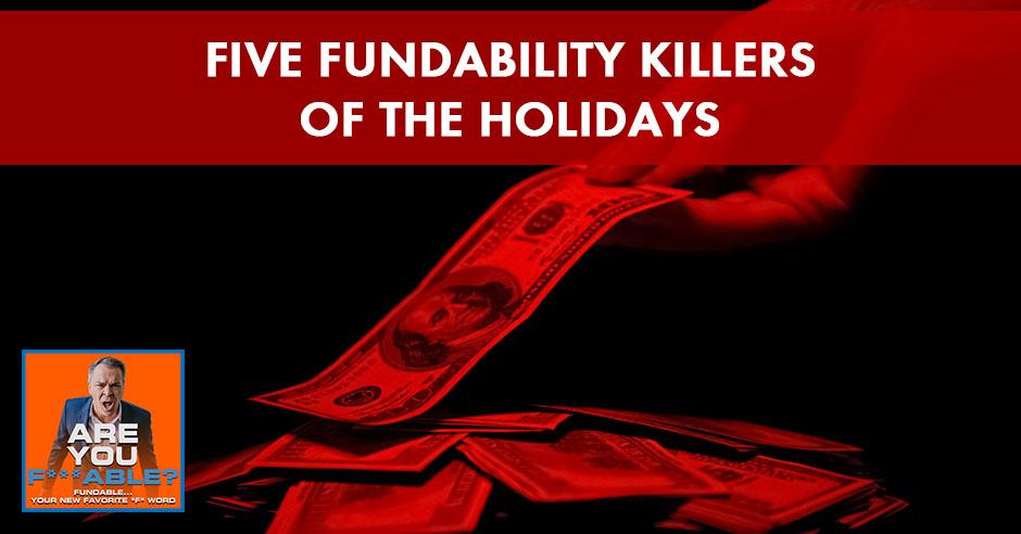 AYF 51 | Holiday Fundability Killers